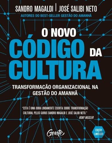 O novo código da cultura Transformação organizacional na gestão do amanhã José Salibi Neto